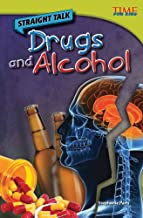 Teacher Created Materials - TIME For Kids Informational Text: Straight Talk: Drugs and Alcohol - Grade 4 - Guided Reading Level R