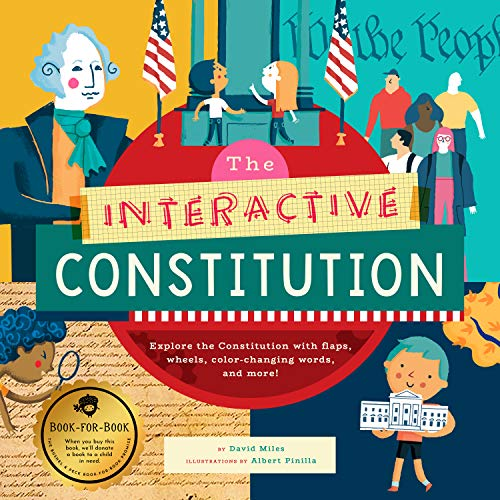 The Interactive Constitution: Explore the Constitution with flaps, wheels, color-changing words, and more! (The Interactive Explorer)