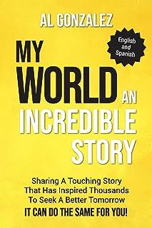 My World (English-Spanish Edition): An Incredible Story
