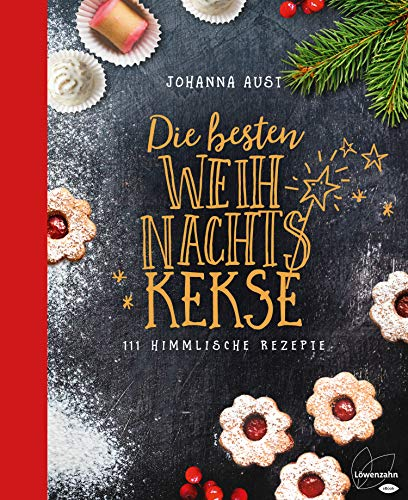 Die besten Weihnachtskekse: 111 himmlische Rezepte