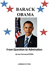Barack Obama : From Question To Admiration