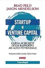 Startup e venture capital. Guida ai segreti di un rapporto ad alto potenziale (Italian Edition) Kindle Edition