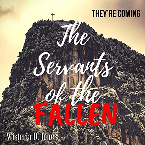 The Servants of the Fallen: The Servants of the Fallen Series