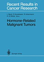 Hormone-Related Malignant Tumors (Recent Results in Cancer Research Book 118)