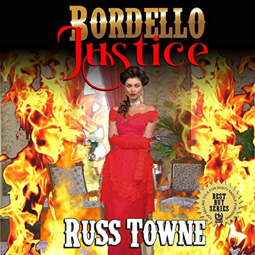 Bordello Justice      Justice in the Old West Series, Book 1              By:                                                                                                                                 Russ Towne,                                                                                        Robert Hanlon - foreword                               Narrated by:                                                                                                                                 Milt Bighley                      Length: 2 hrs and 34 mins     2 ratings     Overall 3.5