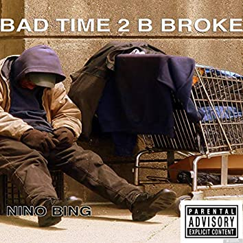 A Bad Time to Be Broke