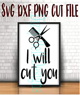 I Will Cut You Digital Instant Download. SVG DXF Cut Files, Decals, Hairdresser, Hair, Scissors, Comb, Brush, Hairstylist, Stylist, Barber