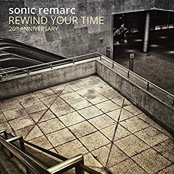Rewind Your Time - 20Th Anniversary