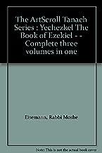 The ArtScroll Tanach Series : Yechezkel The Book of Ezekiel - - Complete three volumes in one
