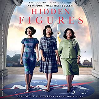 Hidden Figures     The American Dream and the Untold Story of the Black Women Mathematicians Who Helped Win the Space Race              By:                                                                                                                                 Margot Lee Shetterly                               Narrated by:                                                                                                                                 Robin Miles                      Length: 10 hrs and 47 mins     7,505 ratings     Overall 4.3