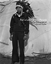 For a Love of His People: The Photography of Horace Poolaw (The Henry Roe Cloud Series on American Indians and Modernity)