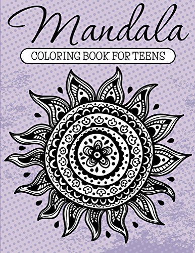 Mandala Coloring Book For Teens: Adult Coloring Book (Art Book Series) by [Speedy Publishing LLC]