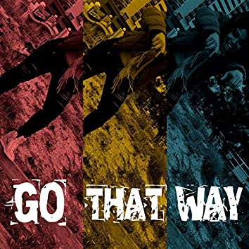 Go That Way