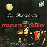How High The Moon: Live At The Viper - Masters Of Reality
