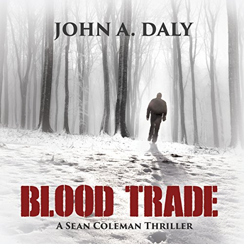 Blood Trade Audiobook By John A. Daly cover art