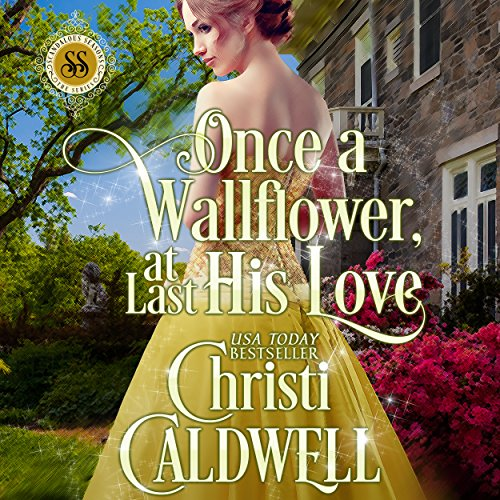 Once a Wallflower, at Last His Love audiobook cover art