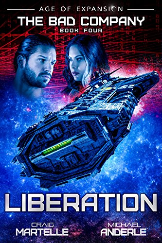 Download Liberation: A Military Space Opera (The Bad Company Book 4) (English Edition) B07CLS3T38
