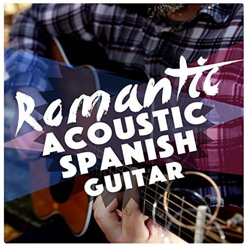 Romantic Guitar, Acoustic Spanish Guitar & Latin Guitar Maestros