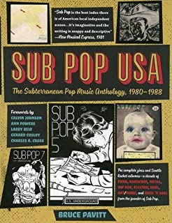 Sub Pop USA: The Subterraneanan Pop Music Anthology, 1980 1988