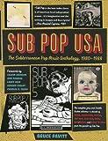 Sub Pop USA: The Subterraneanan Pop Music Anthology, 1980–1988