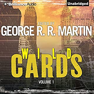 Wild Cards I                   Written by:                                                                                                                                 George R. R. Martin (editor),                                                                                        Walter Jon Williams,                                                                                        Melinda Snodgrass,                   and others                          Narrated by:                                                                                                                                 Luke Daniels                      Length: 18 hrs and 59 mins     11 ratings     Overall 4.3