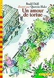 Un amour de tortue by Roald Dahl (2002-09-18) - Gallimard Jeunesse - 18/09/2002