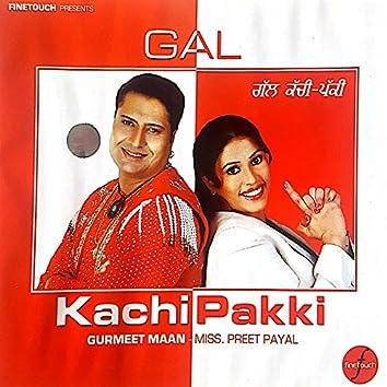 Gal Kachi Pakki