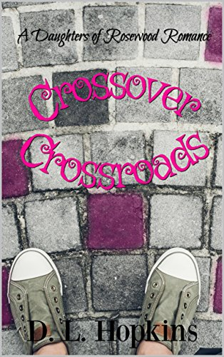 Crossover Crossroads: The Kell and Maille Story (A Daughters of Rosewood Romance)