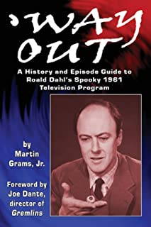 Way Out: A History and Episode Guide to Roald Dahl's Spooky 1961 Television Program