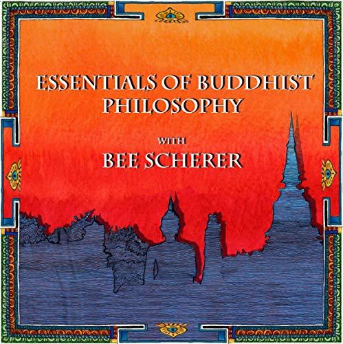 Essentials of Buddhist Philosophy with Bee Scherer audiobook cover art
