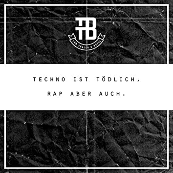 Techno ist tödlich, Rap aber auch.