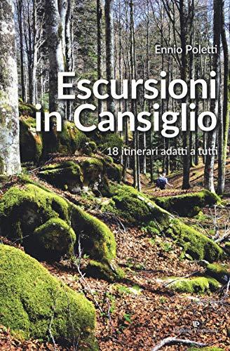 Escursioni in Cansiglio. 18 itinerari adatti a tutti