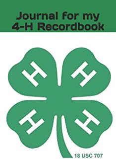 Journal for my 4-H Record Book: Leadership   Activities   Awards   Honors  Service