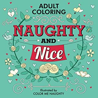Naughty & Nice: Adult Coloring for Your Sweetheart & for You