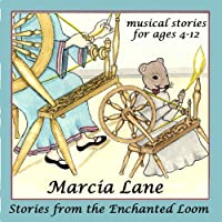 Stories From the Enchanted Loom by Marcia Lane