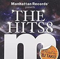 "Manhattan Records Presents ""THE HITS 8"" mixed by DJ TAKU"