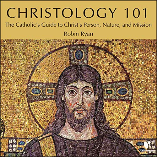 Christology 101: The Catholic's Guide to Christ's Person, Nature, and Mission copertina