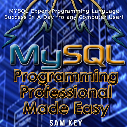 MYSQL Programming Professional Made Easy, 2nd Edition audiobook cover art
