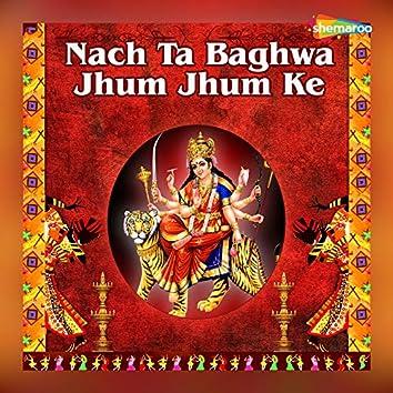 Nach Ta Baghwa Jhum Jhum Ke