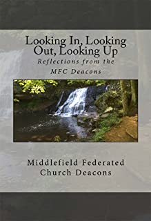 Looking In, Looking Out, Looking Up: Reflections from the MFC Deacons
