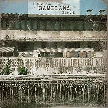 Lost in GAMELANd, Pt. 2