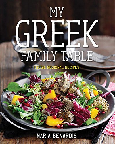 My Greek Family Table: Fresh, Regional Recipes
