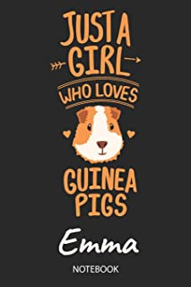 Just A Girl Who Loves Guinea Pigs - Emma - Notebook: Cute Blank Lined Personalized & Customized Guinea Pig Name School Notebook / Journal for Girls & ... School, Birthday, Christmas & Name Day Gift.