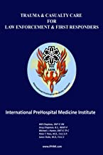 Trauma & Casualty Care for Law Enforcement and First Responders (TCC-LEFR)
