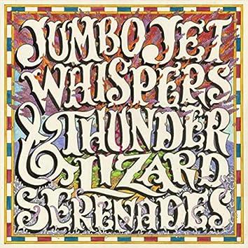 Jumbo-Jet Whispers & Thunder-Lizard Serenades