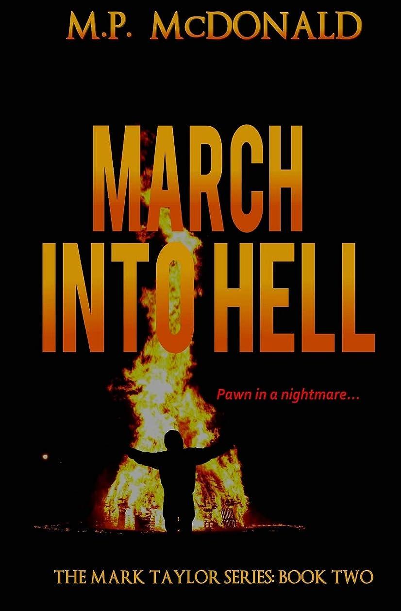 プロフィール忠実な宮殿March Into Hell: Book Two in the Mark Taylor Series