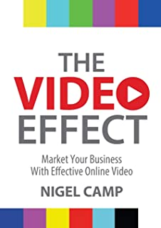The Video Effect: Market Your Business with Effective Online Video