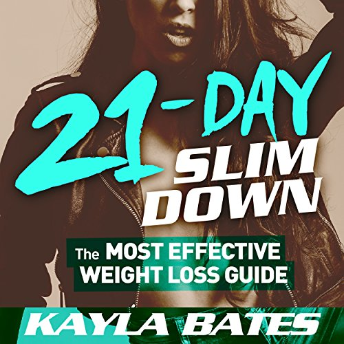 21-Day Slim Down     The Most Effective Weight Loss Guide to a Flat Belly, Firm Butt & Lean Legs!              By:                                                                                                                                 Kayla Bates                               Narrated by:                                                                                                                                 Lindsey Purcell                      Length: 1 hr and 15 mins     2 ratings     Overall 3.0