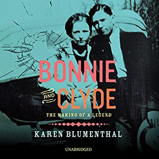 Bonnie and Clyde                   Written by:                                                                                                                                 Karen Blumenthal                               Narrated by:                                                                                                                                 Gabra Zackman                      Length: 5 hrs and 23 mins     Not rated yet     Overall 0.0