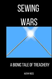 Sewing Wars: A Bionic Tale of Treachery